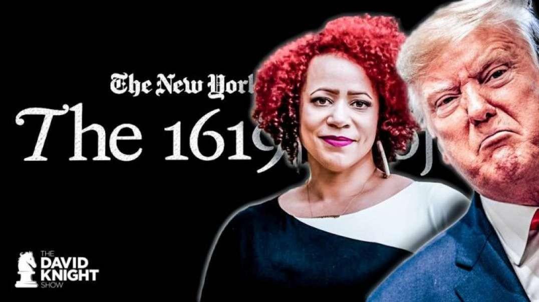 "Author of ""1619"" Admits It's Propaganda, Not History"