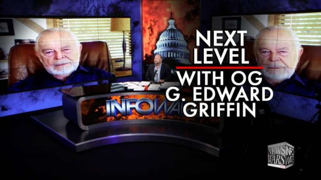 This is Next Level with OG G. Edward Griffin