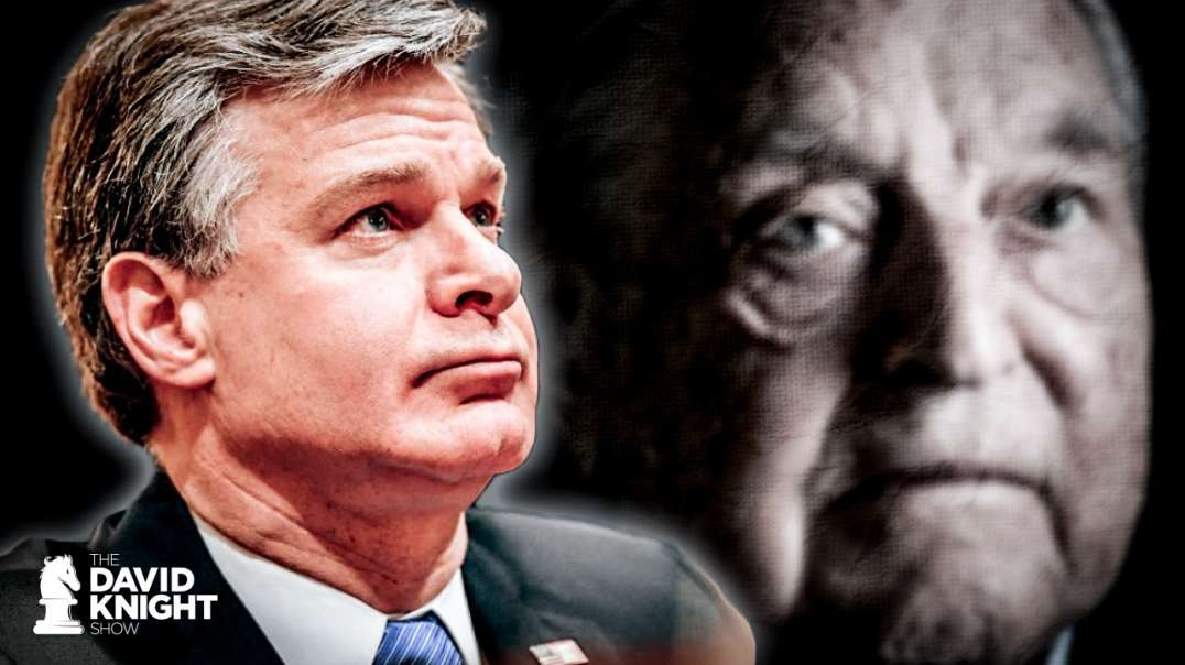Soros, the Moriarty of Revolution, Ignored by FBI's Wray, Not Only FOX News