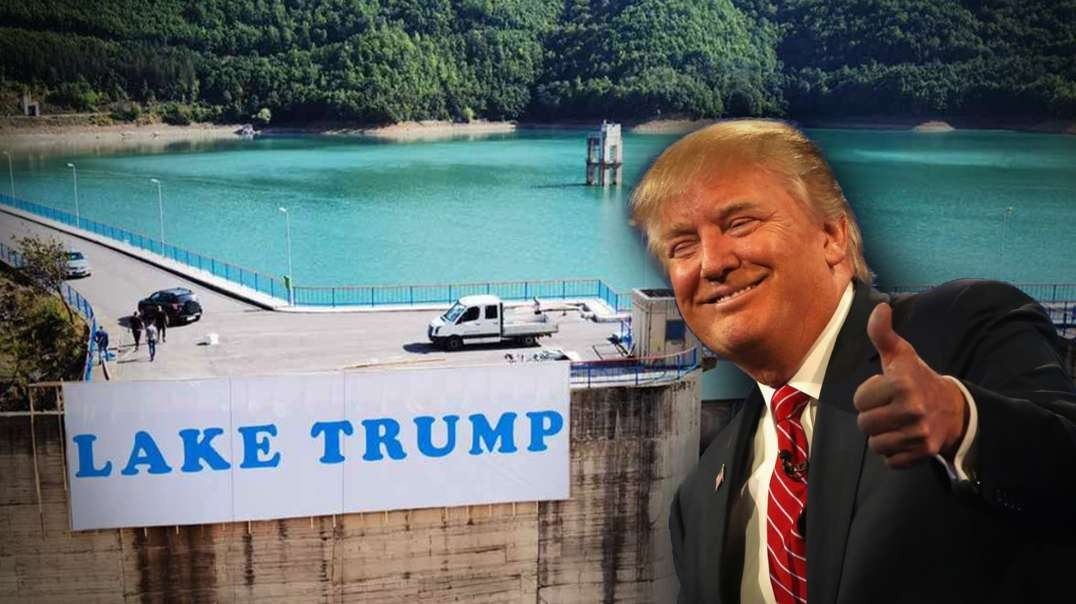 HIGHLIGHTS - Kosovo Names Lake After Trump