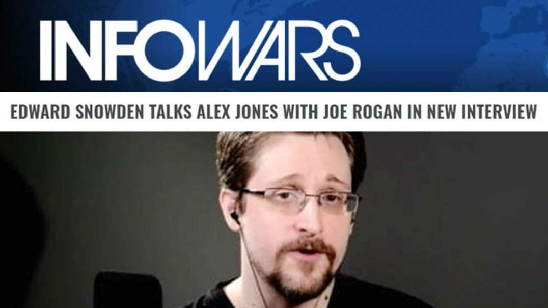 Edward Snowden Talks Alex Jones Julian Assange and Patriot Act with Joe Rogan