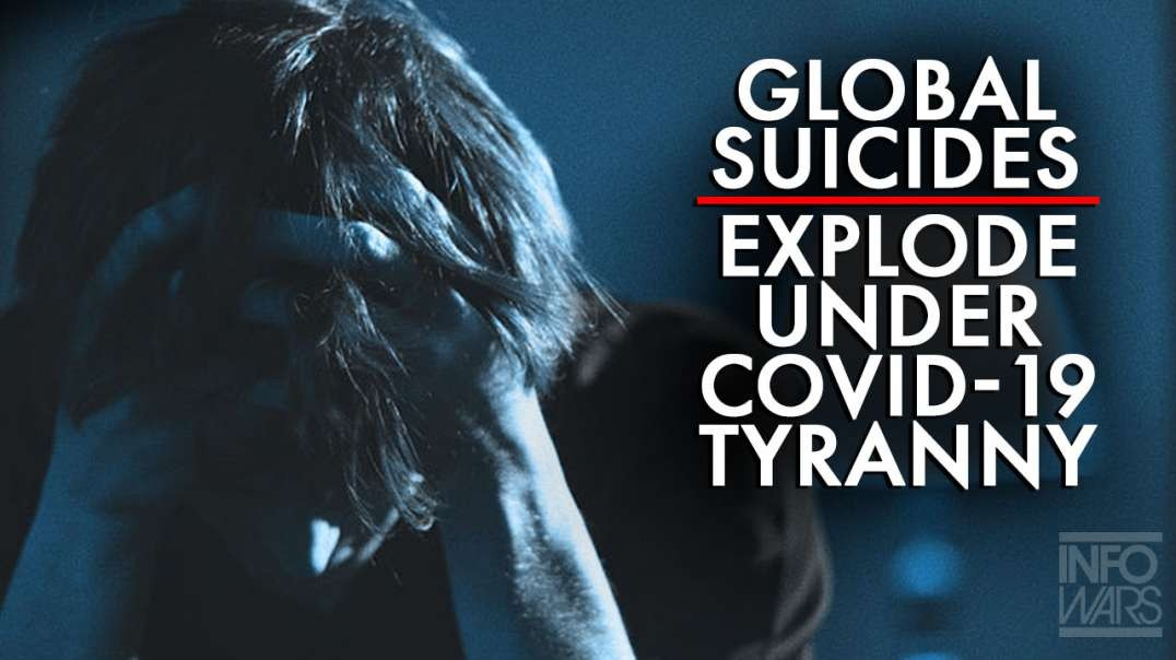 Global Suicides Continue to Explode under Covid-19 Tyranny