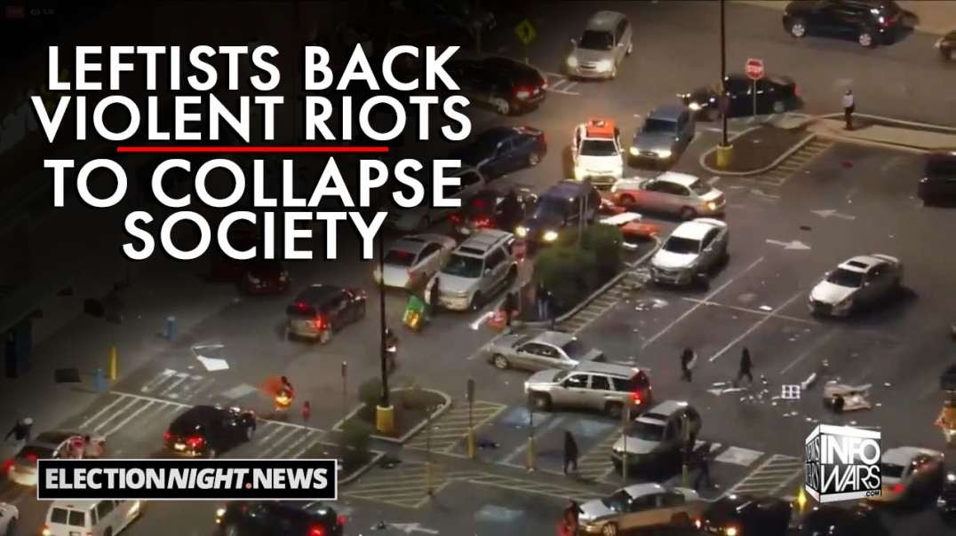 Leftists Back Violent Riots to Collapse Society and Push Authoritarian Takeover