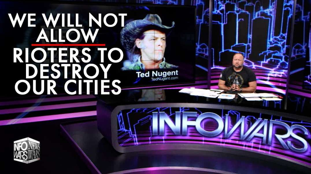 Ted Nugent: When Trump Gets Reelected, We Will Not Allow Rioters to Destroy Our Cities