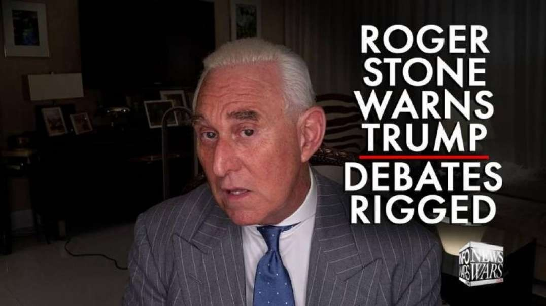 Roger Stone Warns Trump the Debates are Rigged