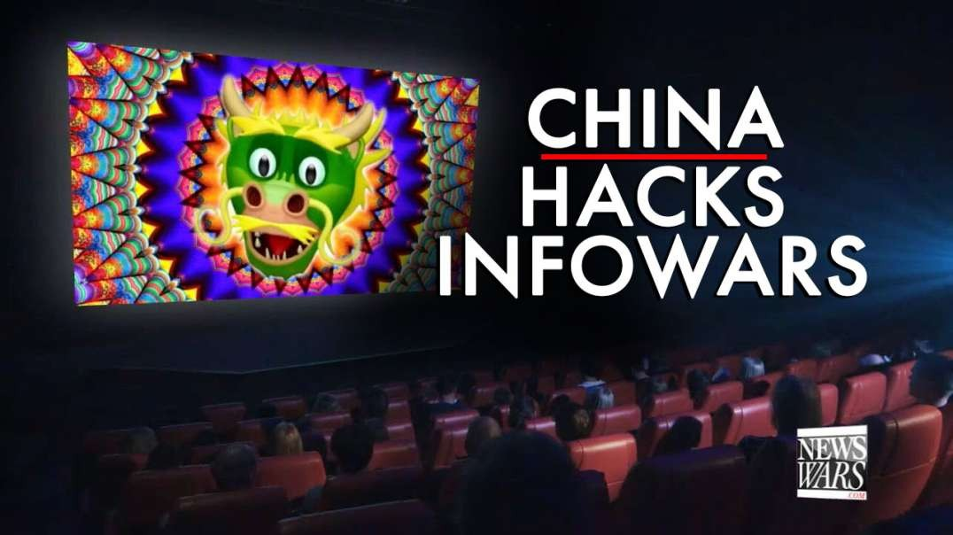 VIDEO: China Hacks Infowars