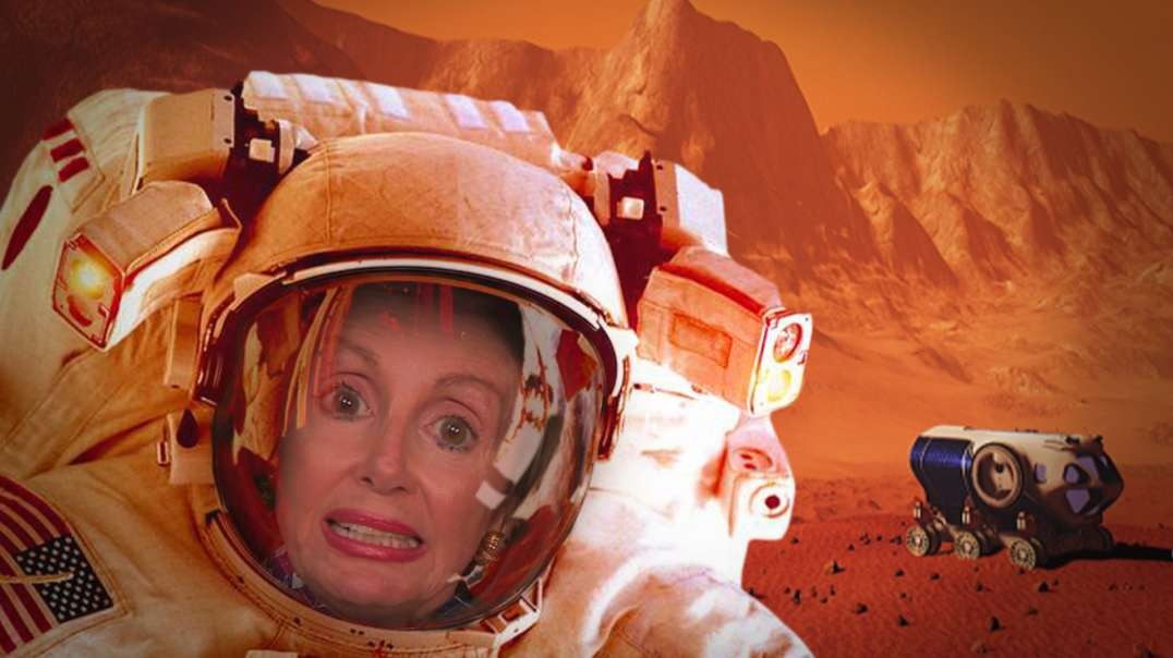 HIGHLIGHTS - Will Nancy Pelosi Be The 1st Woman On Mars?