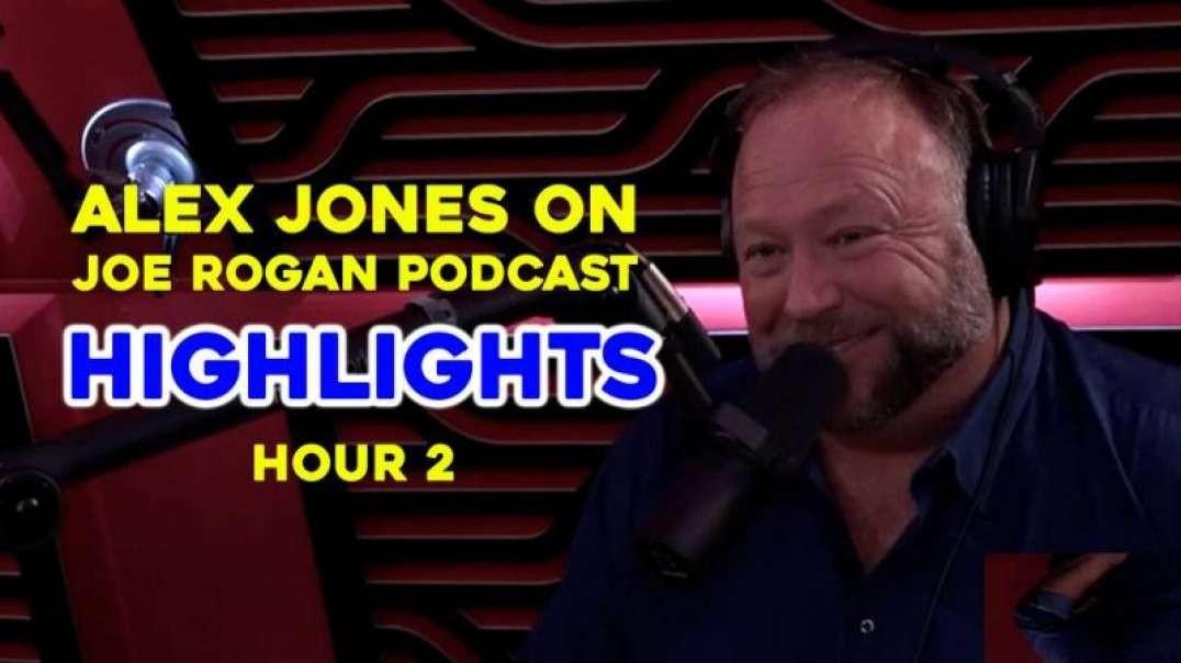 HIGHLIGHTS - Alex Jones On Joe Rogan Podcast - Hour 2