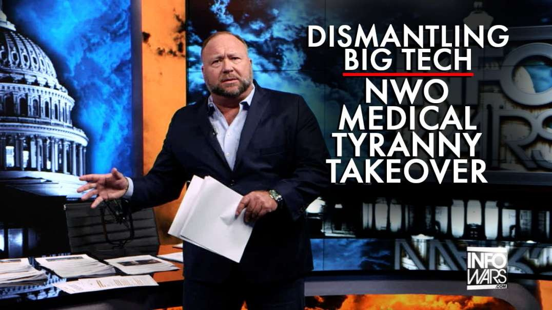 Dismantling the Big Tech NWO Medical Tyranny Takeover