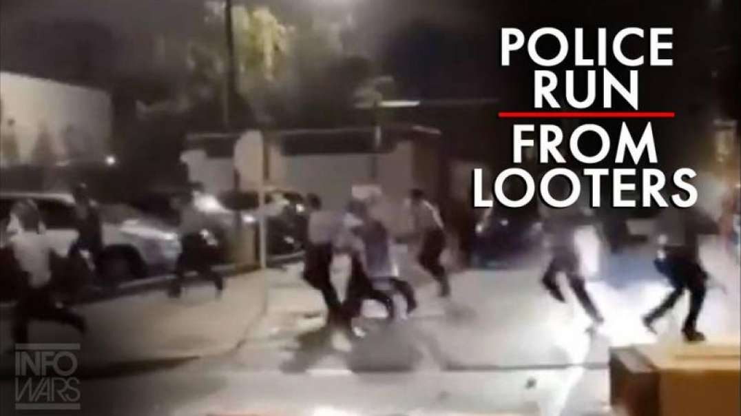 Video: Watch Police Run From Looters and More