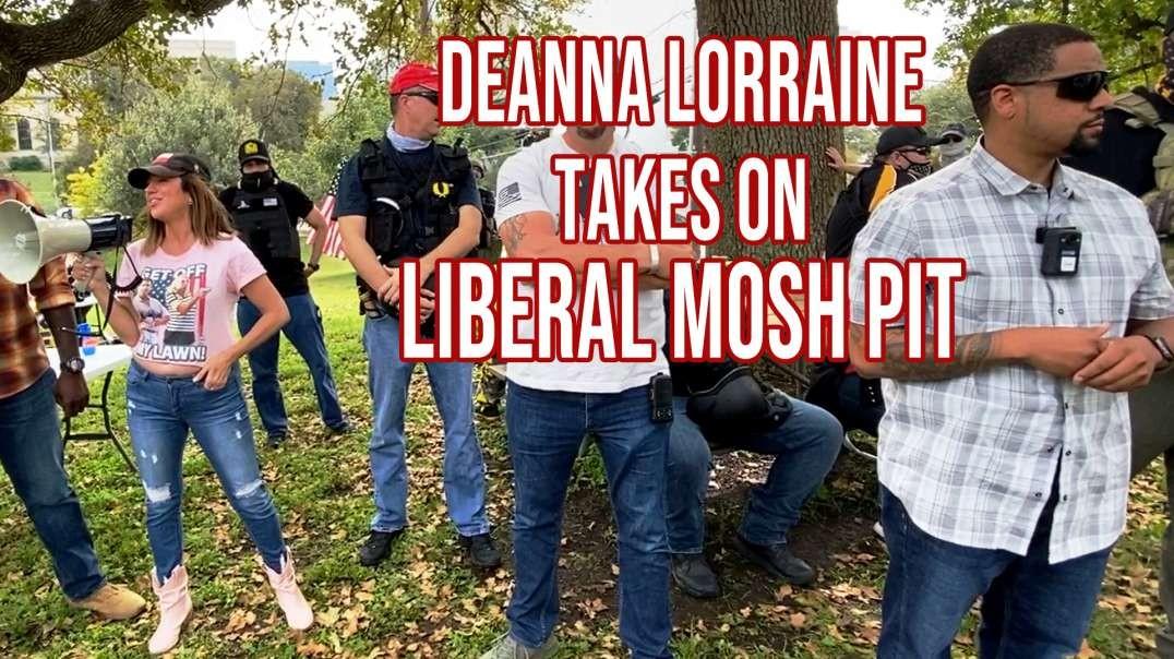 DEANNA LORRAINE TAKES ON LIBERAL MOSH PIT!