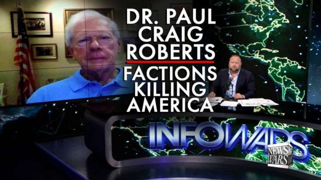 Dr. Paul Craig Roberts Exposes the Factions Killing America