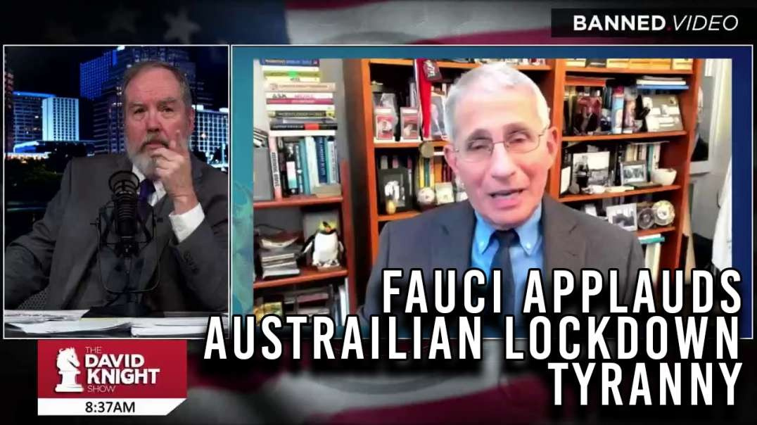 Fauci Applauds Australian Health Tyrants & Predicts OUR Future