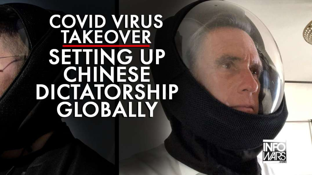 Covid Virus Takeover Plan Setting Up Chinese Dictatorship Globally