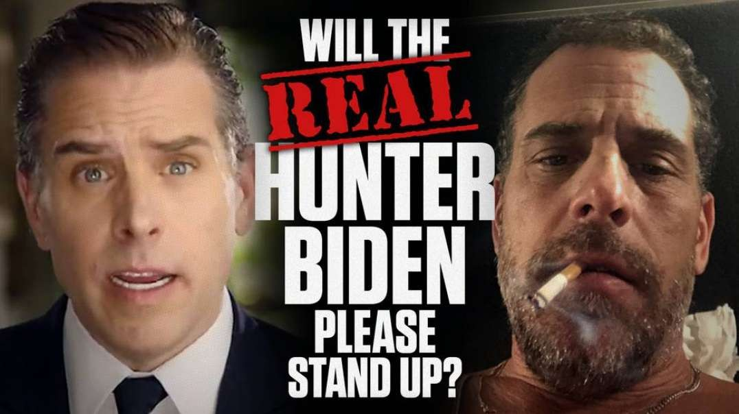 Will The Real Hunter Biden Please Stand Up?