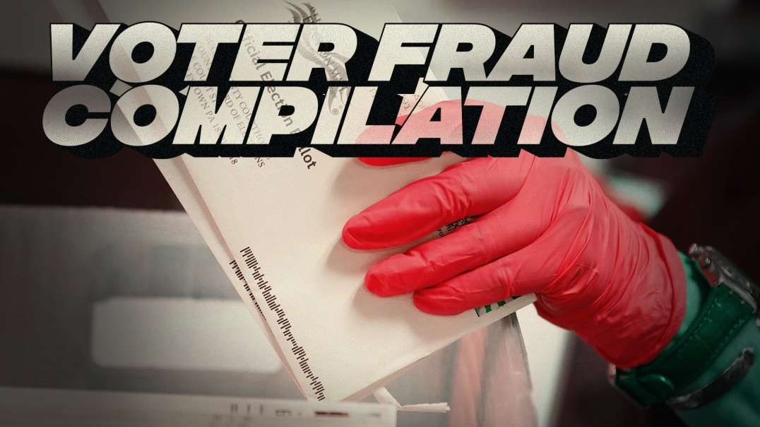 Epic Voter Fraud Compilation: All Election Theft Caught On Tape In One Place