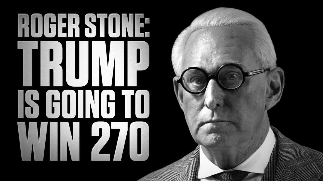 BREAKING! Roger Stone: Trump Is Going To Win 270