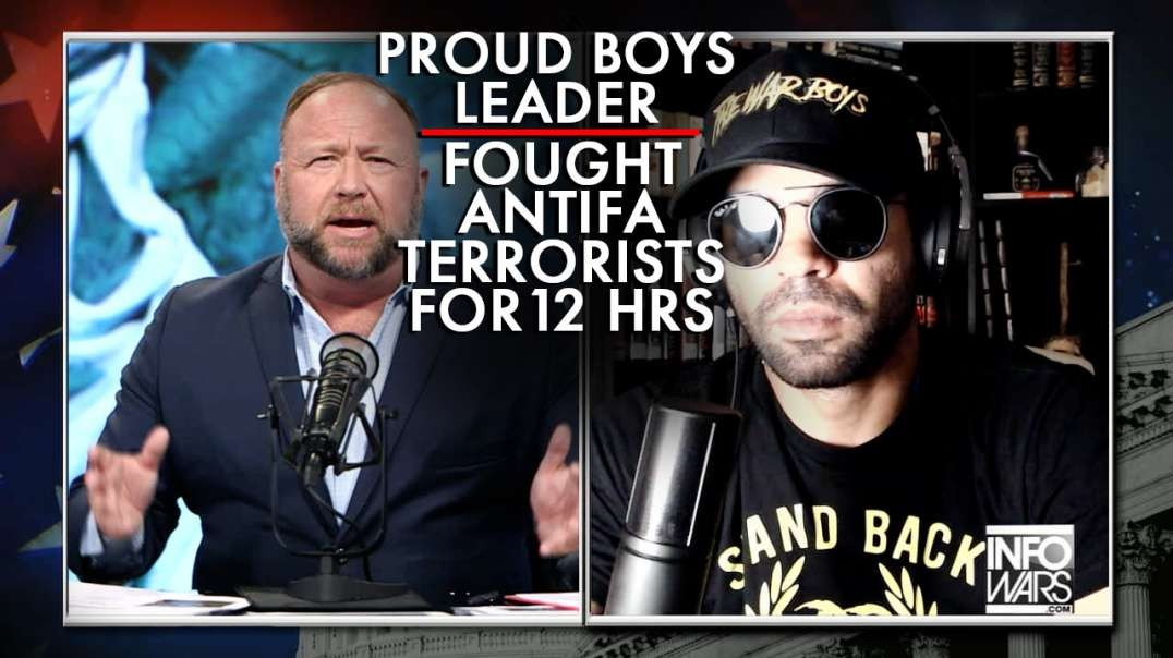 Proud Boys Leader: We Fought Off Antifa Terorists for 12 Hrs