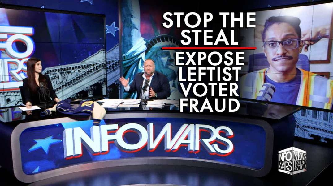 Stop The Steal of the 2020 Election by Exposing Leftist Voter Fraud
