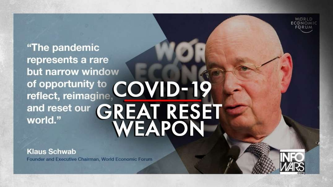 World Shocked After Elites Admit Covid-19 Great Reset Weapon