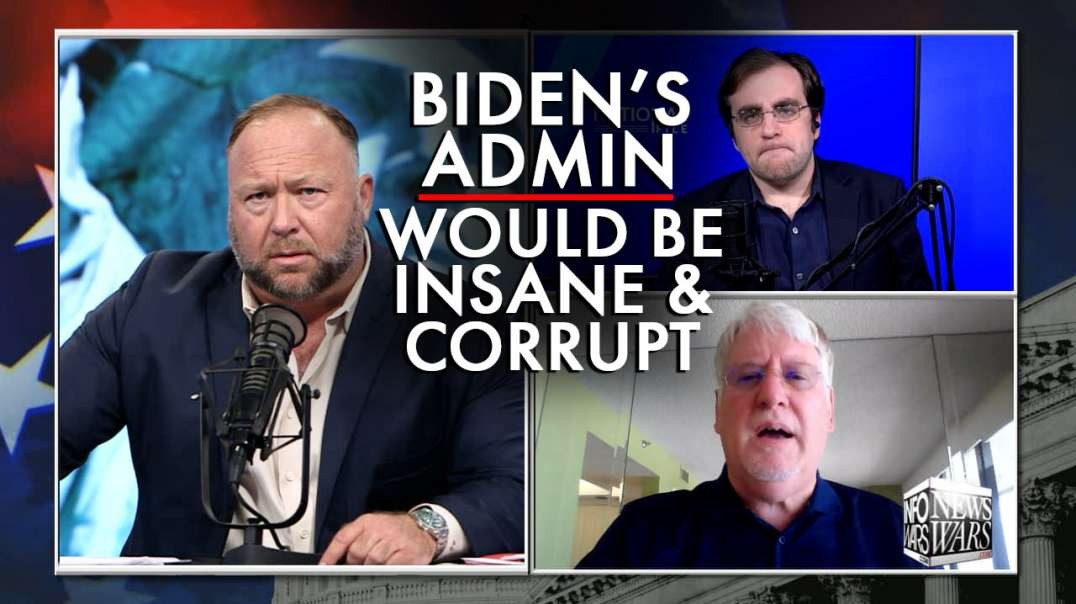 Investigative Journalist: Biden's Whole Administration Would Be Insane and Corrupt