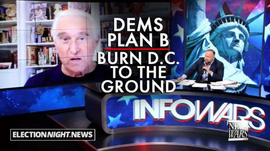 Roger Stone: the Dems Plan B is to Burn Washington to the Ground