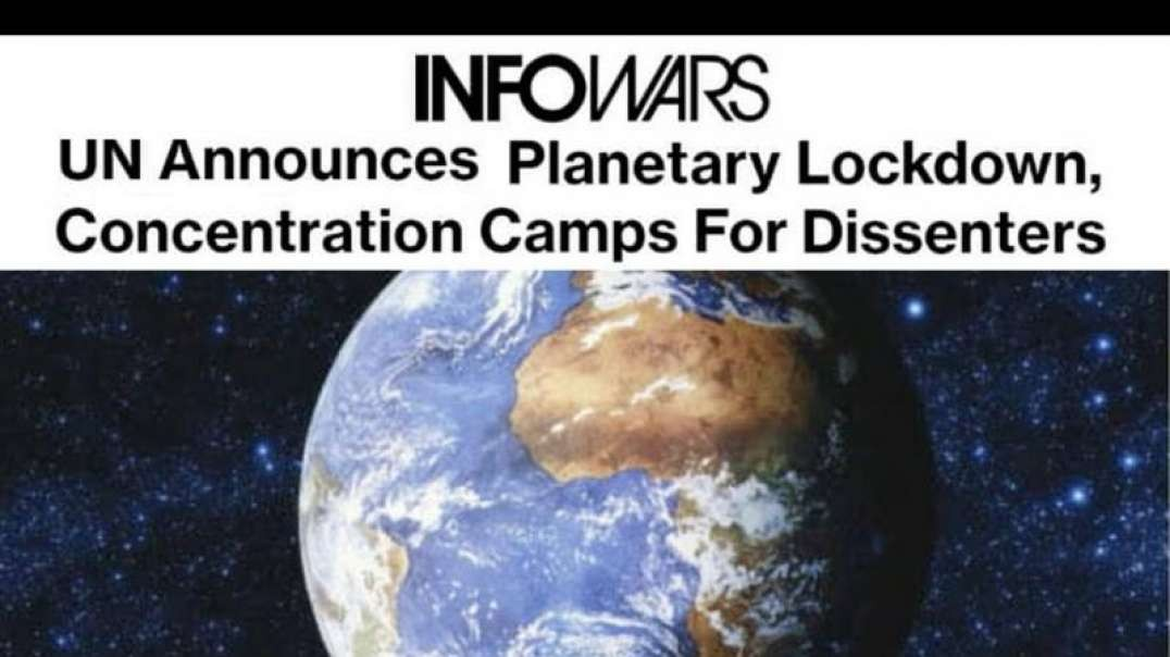 UN Global Authoritarian Lockdown: Concentration Camps Announced in Canada