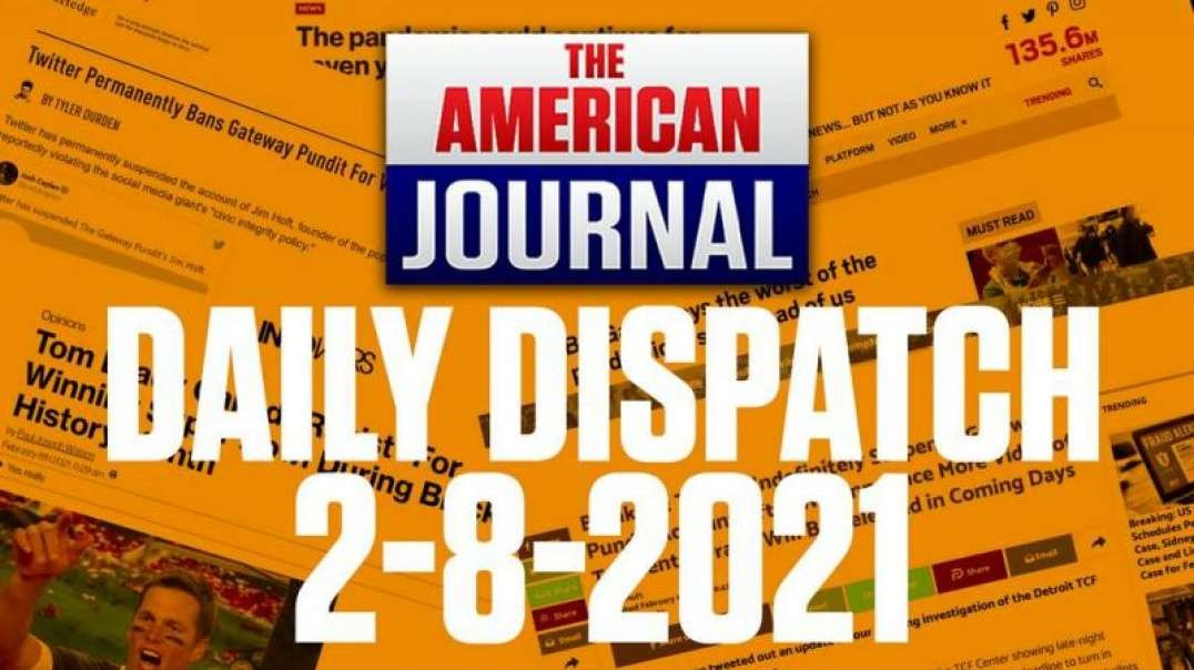 DAILY DISPATCH 2-8-21 - Fraud, Murder and The SuperBowl