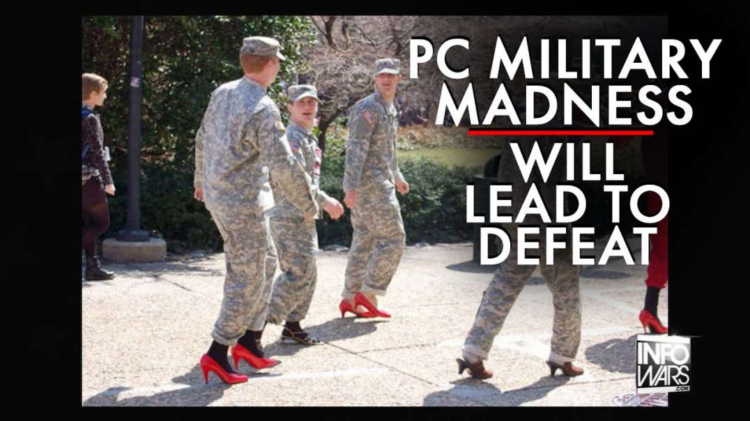 Politically Correct Military Madness Will Lead to Defeat