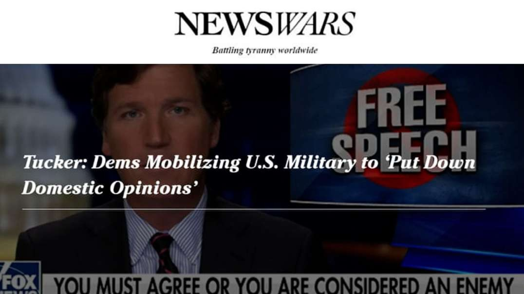Tucker Carlson Warns America: The Democrats Have Already Launched Martial Law