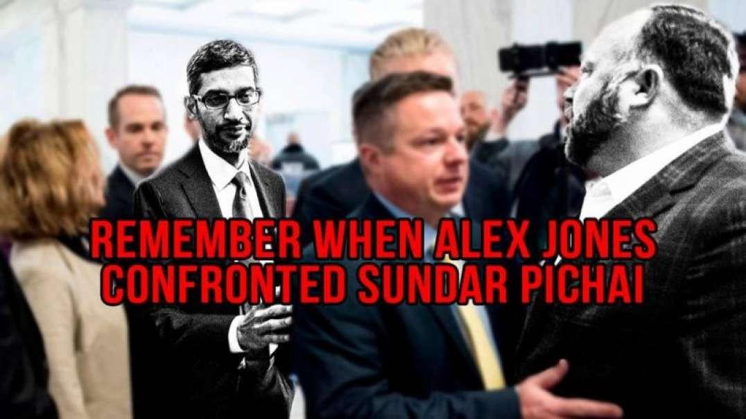 Remember When Alex Jones Confronted Sundar Pichai