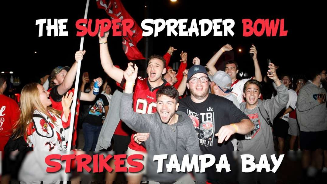 The Super Spreader Bowl Strikes Tampa Bay!