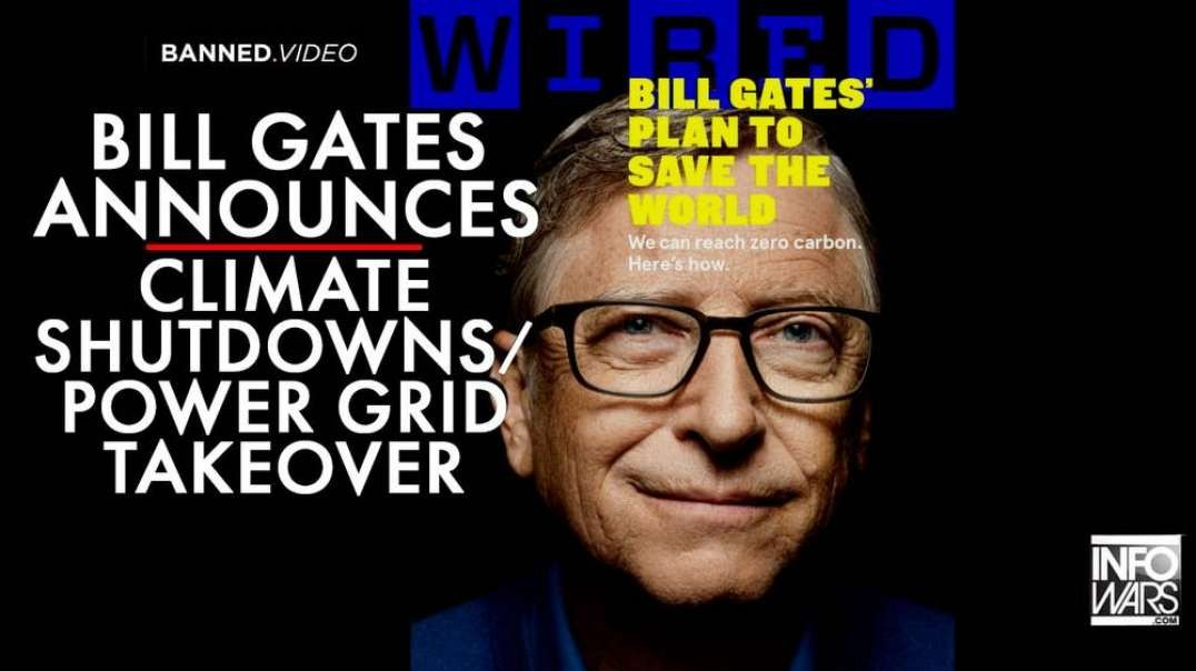 ⁣Bill Gates Launches Climate Shutdowns/Takeover of Power Grid Systems