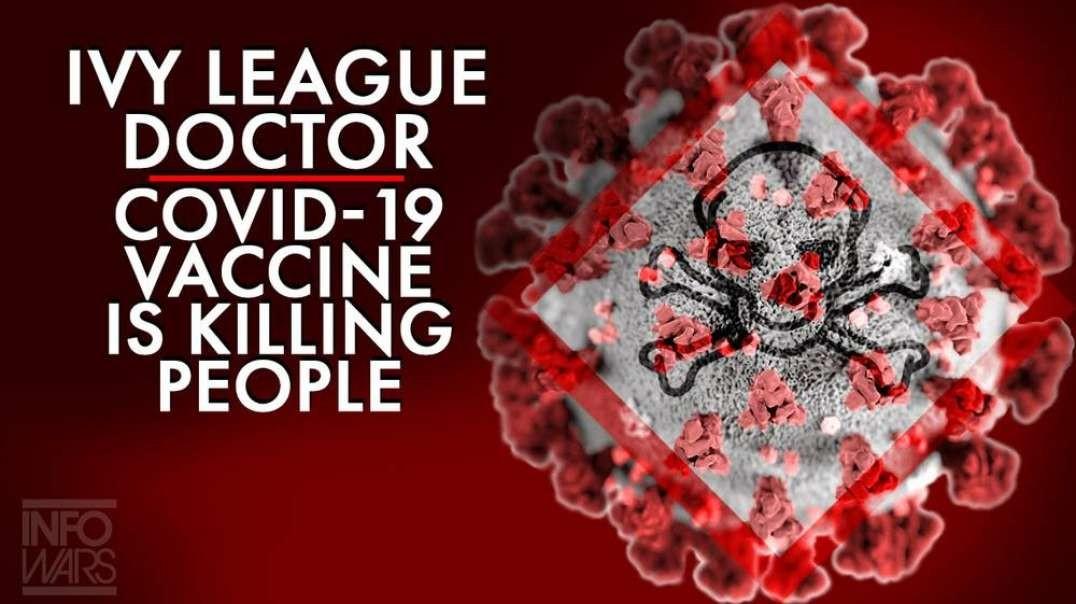 ⁣'Covid-19 Vaccine is Killing People' says Ivy League Medical Doctor