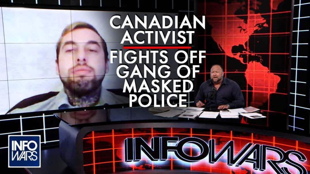 MUST WATCH- Canadian Activist Fights Off Gang of Masked Police