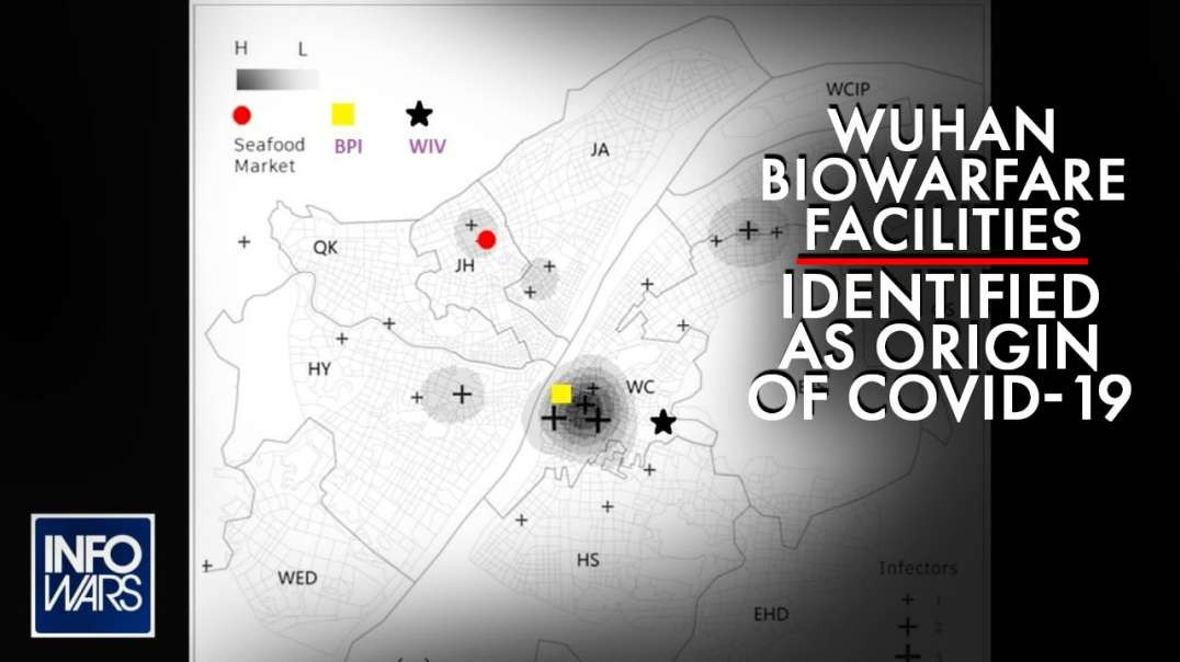 Report- Wuhan Biowarfare Facilities Identified as Origin of COVID-19 Pandemic