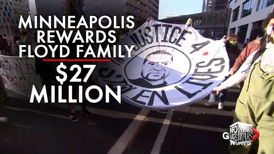 BREAKING - Minneapolis Rewards George Floyd Family 27 Million Dollars