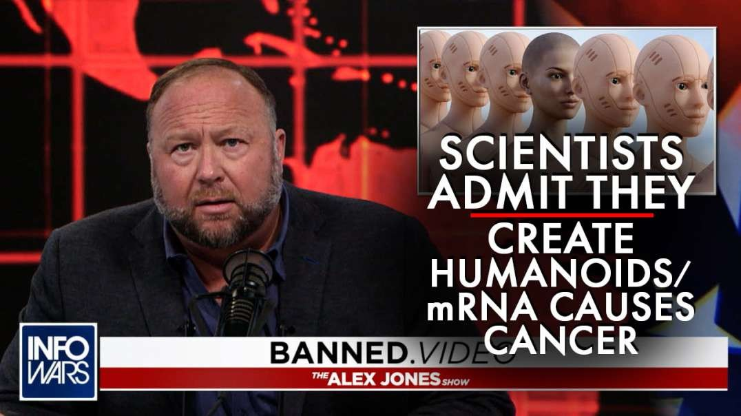 Scientists Admit They Create Humanoids - mRNA Causes Cancer-