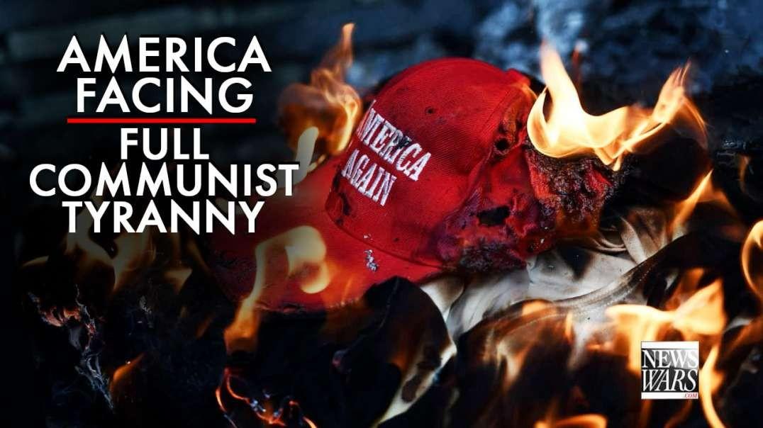 America is Facing Full Communist Tyranny