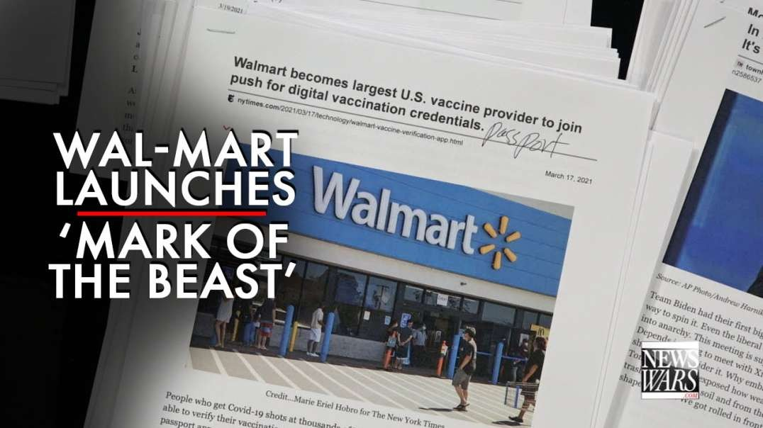 Wal-Mart Officially Launches Mark of the Beast Medical Passport - Social Credit Score