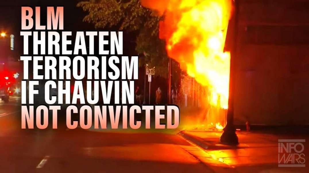 ⁣Black Lives Matter Threatens Terrorist Attack If Chauvin Is Not Convicted of Murder