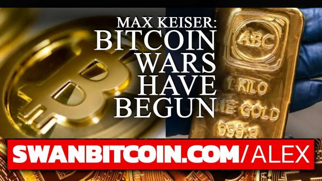 Max Keiser- The Bitcoin Wars Have Begun