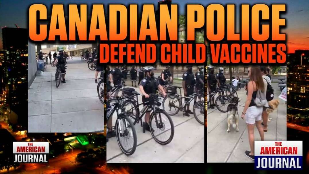 SHOCK VIDEO- Canadian Police Stop Parents From Entering Clinic Where Children Are Being Vaxxed