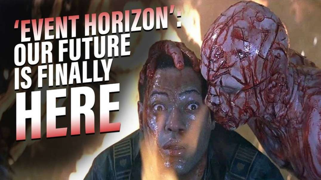 'Event Horizon' The Movie- Our Future Is Finally Here
