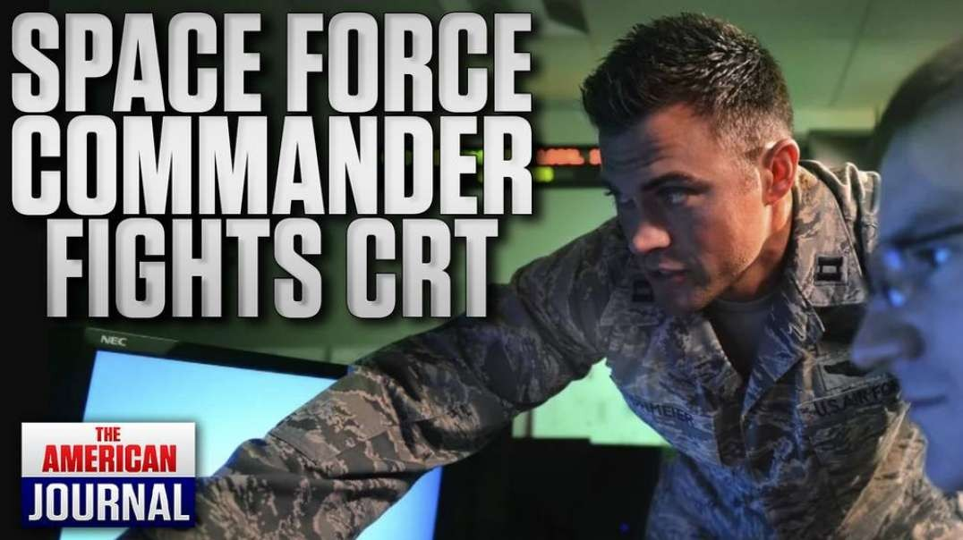 Space Force Whistleblower Uncovers Marxist Infiltration of Military