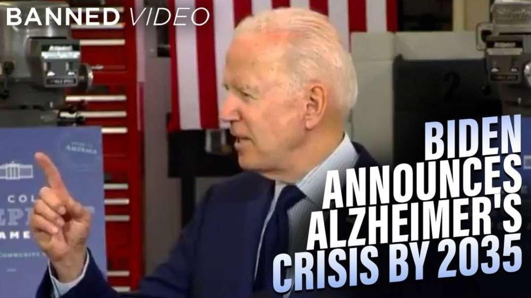 VIDEO- Biden Announces Alzheimer's Crisis By 2035