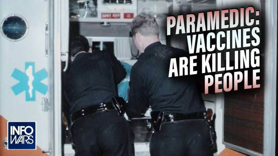 Paramedic Whistleblower- 'I Am Watching Vaccines Killing People'