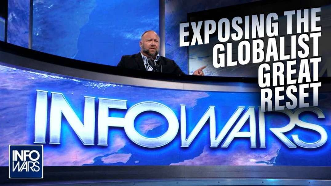 Exposing The Globalist Great Reset Takeover is the Only Hope for Humanity