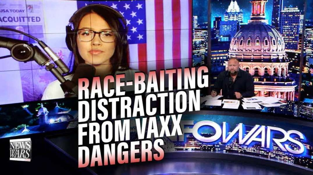 Reporter Exposes Race Baiting News Distraction from Covid-19 Vaccine Dangers
