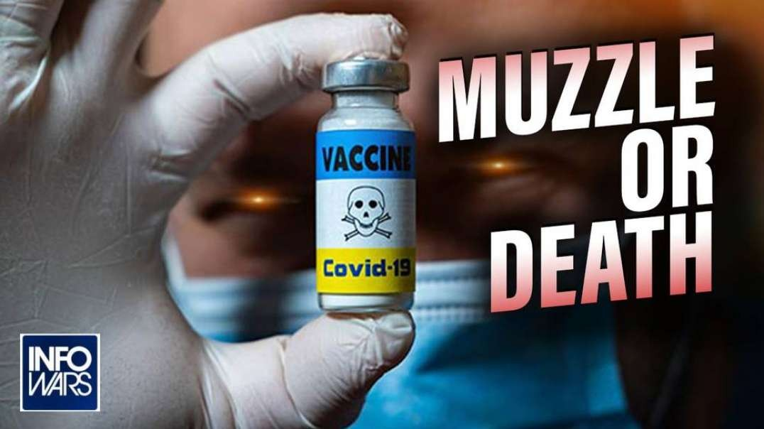Muzzle Or Death- Americans Told to Mask Up or Vax Up